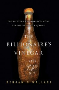 An interview with Benjamin Wallace /  The Billionaire's Vinegar